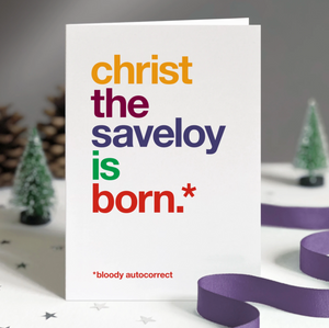 Wordplay Christmas Card Autocorrect - 'Christ the saveloy is born'