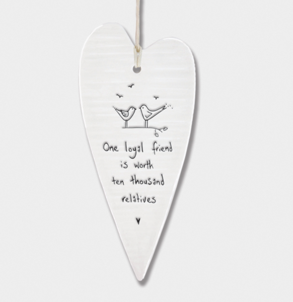 East of India Porcelain Long Hanging Heart - One Loyal Friend....