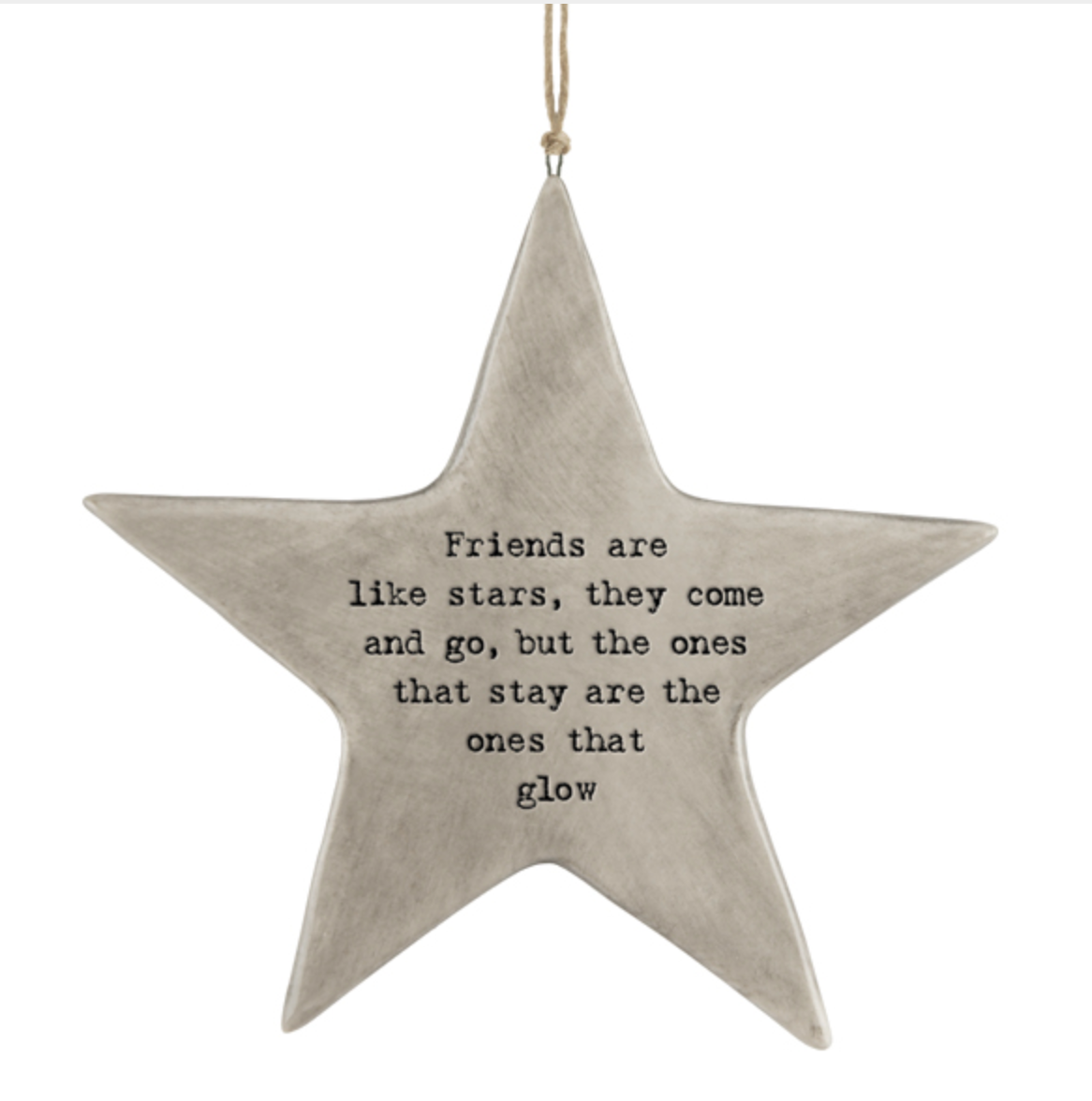 East of India Porcelain Rustic Hanging Star - Friends are Like Stars.....