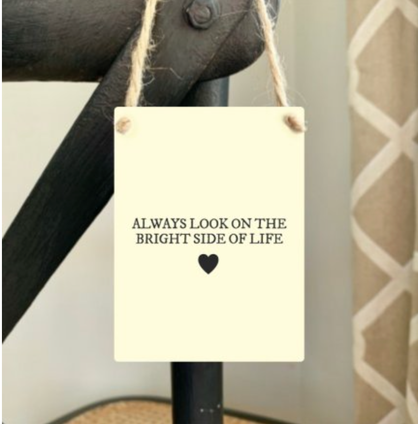 """Always Look on the Bright Side of Life...."" Mini Metal Sign"