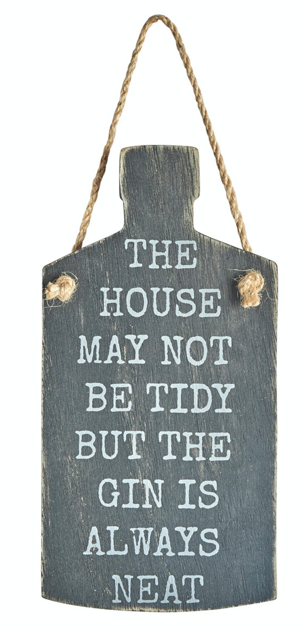 """The House May Not Be Tidy But The Gin Is Always Neat"" Sign"