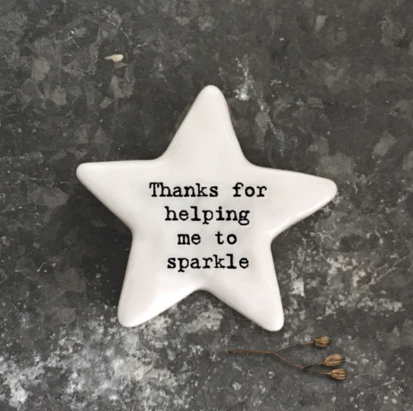 East of India Porcelain Star Token-Thanks for helping me sparkle