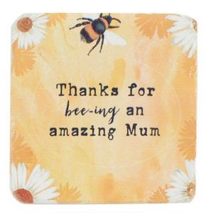 Coaster - Thanks For Bee-ing An Amazing Mum