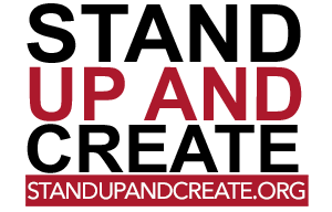 STAND UP AND CREATE™