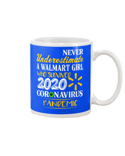 Load image into Gallery viewer, Never Underestimate A Walmart Girl Who Survive 2020 Pandemic Mug