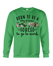 Load image into Gallery viewer, Born To Be A Stay At Home Dog Mom Colorful Design Sweatshirt