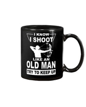 Load image into Gallery viewer, I Know I Shoot Like An Old Man Great Gift For Archery Lovers Mug