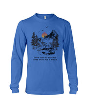 Load image into Gallery viewer, Let's Just Go And Not Come Back For A While Gifts For Camping Lovers Unisex Long Sleeve