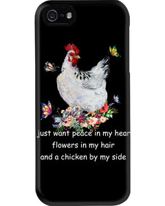 Want Peace In Heart Flower In Hair And A Chicken By My Side Phone case