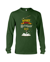 Load image into Gallery viewer, What Would Hermione Do Cool Gift For Father's Day Unisex Long Sleeve
