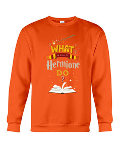 What Would Hermione Do Cool Gift For Father's Day Sweatshirt