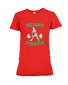 There Is No Force More Powerful Than An Old Woman Determined To Lift Ladies Tee