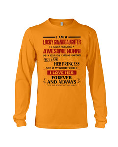 I Am A Lucky Granddaughter Of A Freaking Awesome Nonni Unisex Long Sleeve