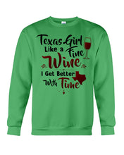 Load image into Gallery viewer, Texas Girl Like A Fine Wine Get Better With Time Sweatshirt