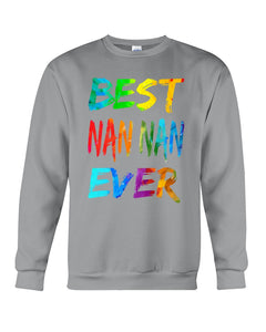 Best Nan Nan Ever Colorful Abstract Words Gifts Sweatshirt