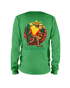 Bigfoot El Squatcho Unique Custom Design Meaningful Gifts For Bigfoot Lovers Unisex Long Sleeve