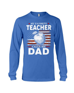 American Flag My Favorite Teacher Calls Me Dad For Family Unisex Long Sleeve