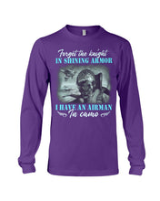 Load image into Gallery viewer, Forget The Knight In Shining Armor Gifts Unisex Long Sleeve