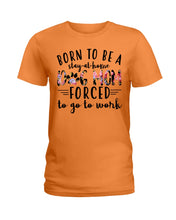 Load image into Gallery viewer, Born To Be A Stay At Home Dog Mom Colorful Design Ladies Tee