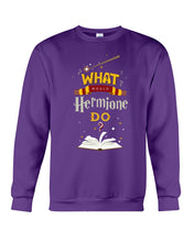 Load image into Gallery viewer, What Would Hermione Do Cool Gift For Father's Day Sweatshirt