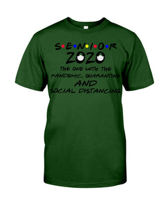 Senior 2020 The One With The Pandemic Quarantine And Social Distancing Guys Tee