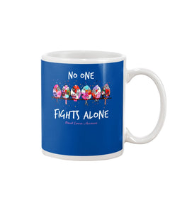 No One Fights Alone For Breast Cancer Awareness Mug