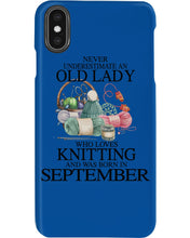 Load image into Gallery viewer, Never Underestimate A September Old Lady Who Loves Knitting Phone case
