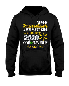 Never Underestimate A Walmart Girl Who Survive 2020 Pandemic Hoodie