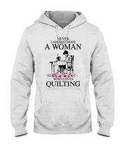 Load image into Gallery viewer, Never Underestimate A Woman Who Loves Quilting Custom Design Hoodie