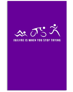 Failure Is When You Stop Trying Trending For Triathlon Lovers Vertical Poster
