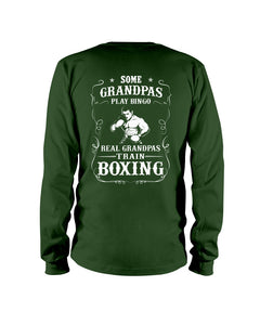 Boxing Gift - Some Grandpas Play Bingo Real Granpas Train Boxing Unisex Long Sleeve