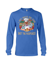 Load image into Gallery viewer, I Just Baked You Some Shut The Fucupcakes Gifts For Chef Unisex Long Sleeve