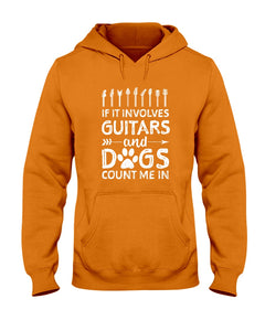 If It Involves Guitars And Dogs Count Me In Custom Design Hoodie