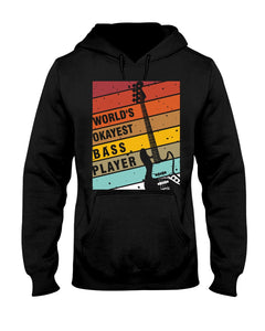 World's Okayest Bass Player Custom Design For Music Instrument Lovers Hoodie