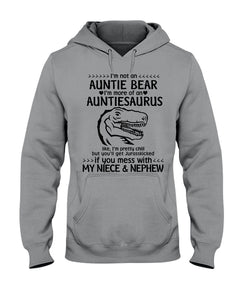 I'm Not An Auntie Bear I'm More Of A Auntiesaurus Gifts For Aunt Hoodie