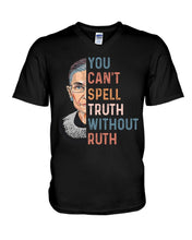 Load image into Gallery viewer, You Can't Spell Truth Without Ruth Bader Ginburg Quote Guys V-Neck