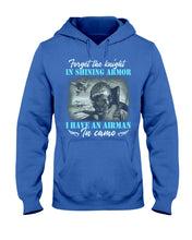 Load image into Gallery viewer, Forget The Knight In Shining Armor Gifts Hoodie