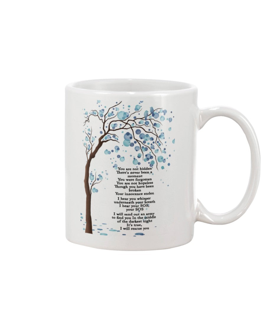 You're Not Hidden There's Never Been A Moment You Were Forgotten Mug