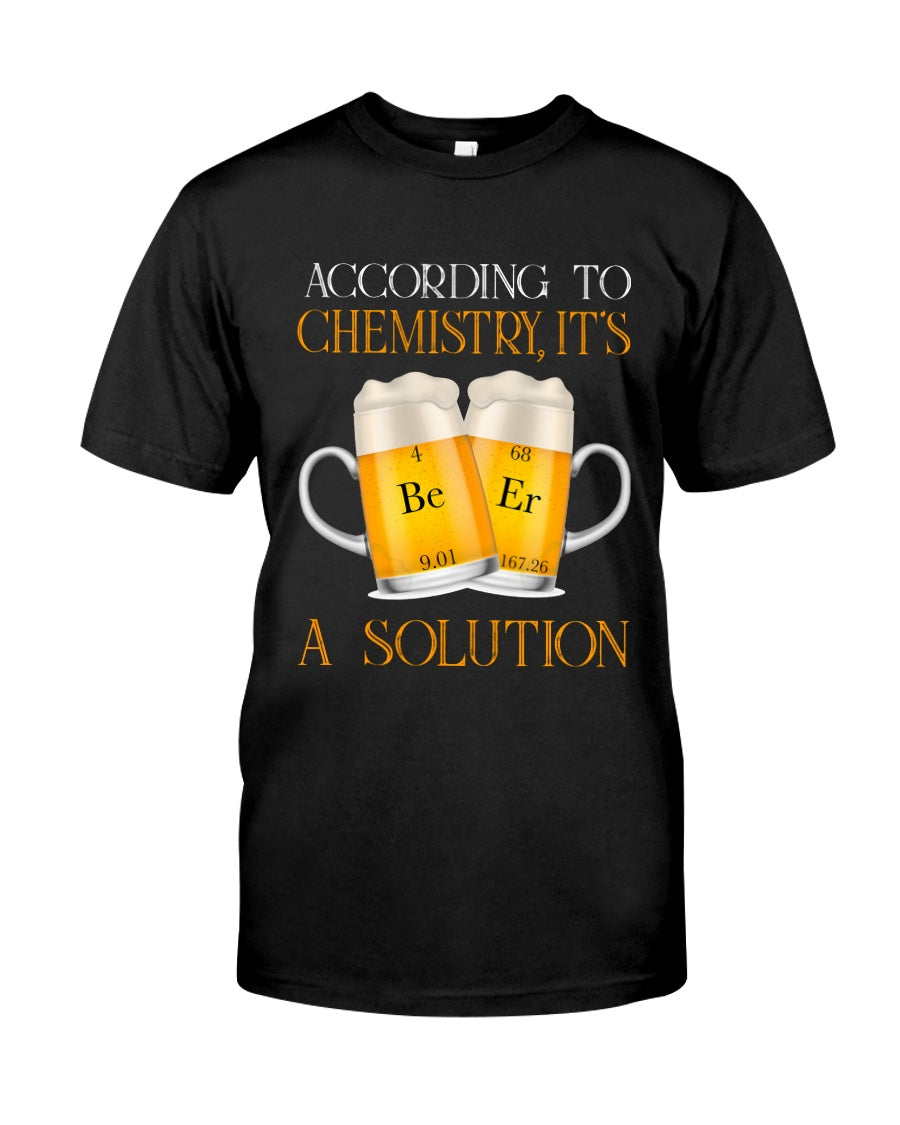 According To Chemistry It's A Solution Custom Design Guys Tee
