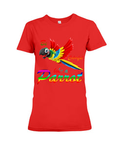 Lovely Tote Bag Be Colorful Like A Parrot Birthday Gift For Parrot Lovers Ladies Tee