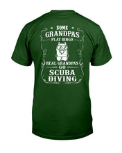 Load image into Gallery viewer, Some Grandpas Play Bingo  Real Grandpas Go Scuba Diving Trending Guys Tee