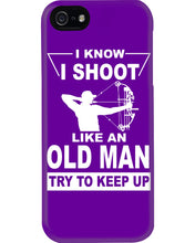 Load image into Gallery viewer, I Know I Shoot Like An Old Man Great Gift For Archery Lovers Phone case