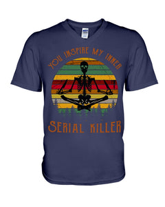 You Inspire My Inner Serial Killer- Yoga Skeleton Guys V-Neck