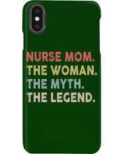Load image into Gallery viewer, Nurse Mom  The Woman The Myth The Legend Custom Design Phone case