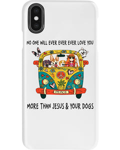 No One Ever Love You More Than Jesus And Your Dog Gifts For Dog Lovers Phone case