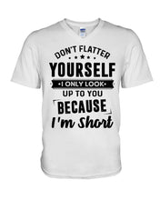 Load image into Gallery viewer, I Only Look Up To You Because I Am Short Custom Design Guys V-Neck