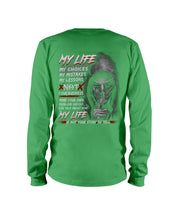 Load image into Gallery viewer, My Life My Choices My Mistakes My Lessons Special Custom Design Unisex Long Sleeve