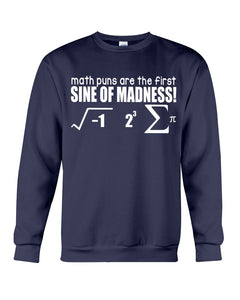 Math Puns Are The First Sine Of Madness Gifts Idea Sweatshirt