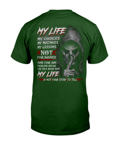 My Life My Choices My Mistakes My Lessons Special Custom Design Guys Tee