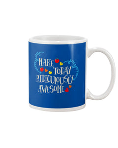 Make Today Ridiculously Awesome Apple Hearts Cute Gifts Mug